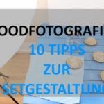 Foodfotografie: Setaufbau