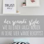 Der Scandi-Style: Wie du einen Hauch Norden in deine vier Wände bekommst