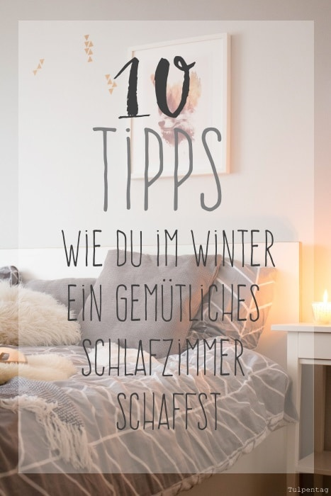 10 tipps wie du im winter ein gem tliches schlafzimmer schaffst tulpentag der blog. Black Bedroom Furniture Sets. Home Design Ideas