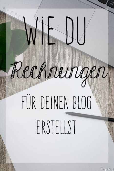 wie du rechnungen f r deinen blog erstellst tulpentag. Black Bedroom Furniture Sets. Home Design Ideas