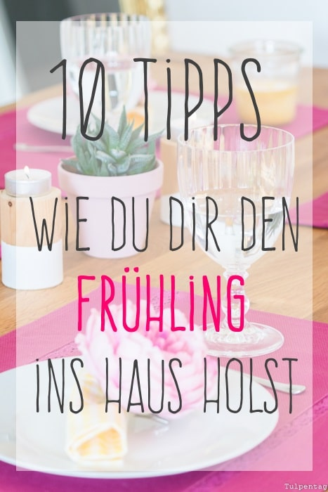 10 Tipps Wie Du Dir Den Frühling In Die Wohnung Holst Tulpentag